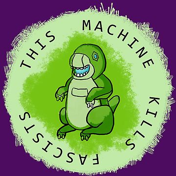 This Machine Kills Fascists by teaandink