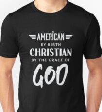 American by Birth Christian By the Grace of God  Unisex T-Shirt