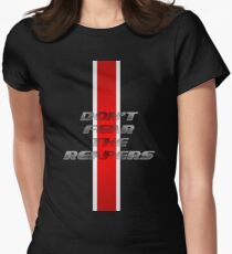 Dont fear the Reapers Womens Fitted T-Shirt