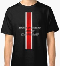 Reapers ARE coming Classic T-Shirt