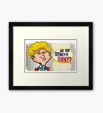 Trying to Be Funny? Framed Print