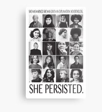 Nevertheless, She Persisted Metal Print