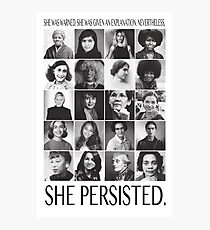 Nevertheless, She Persisted Photographic Print