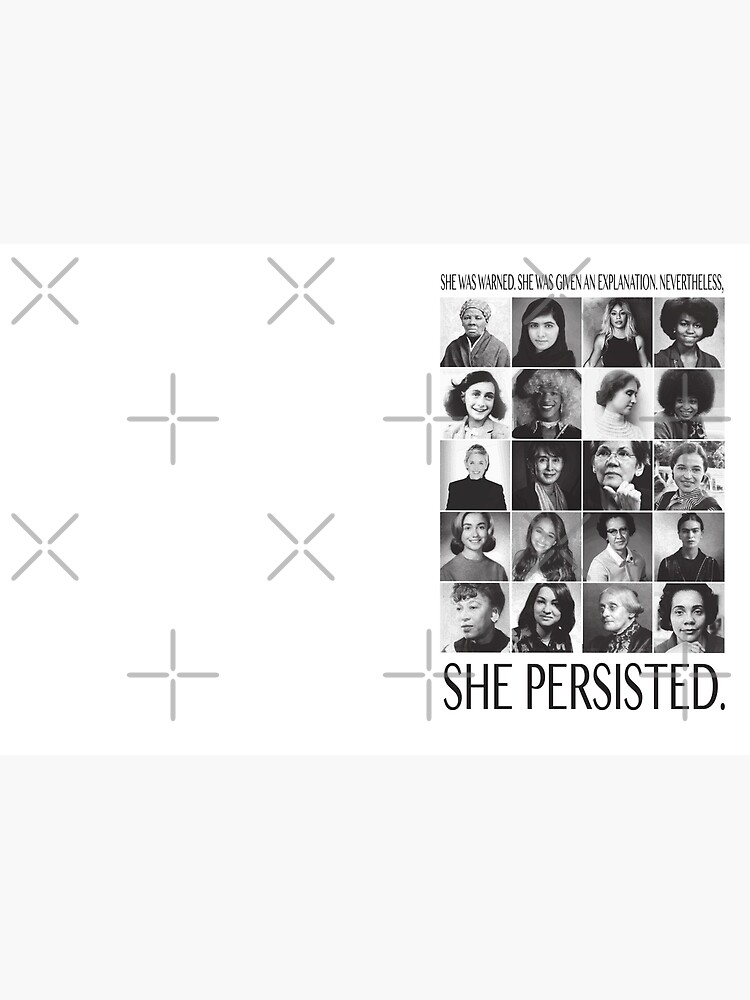 Nevertheless, She Persisted by abrowdy