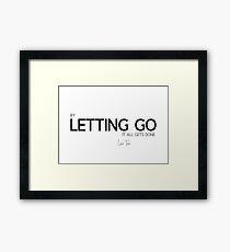 letting go - lao tzu / laozi Framed Print