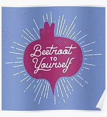 Beetroot to Yourself Poster