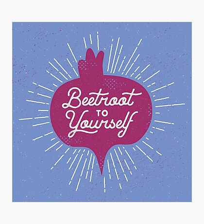 Beetroot to Yourself Photographic Print