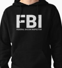 FBI Federal Bacon Inspector Pullover Hoodie