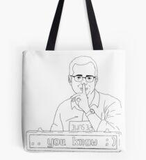 .. Wissen Sie ;) Tote Bag
