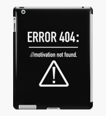 Error 404: Motivation Not Found iPad Case/Skin