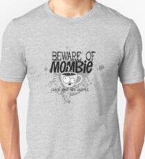 Beware of Mombie. Quick. Give her Coffee. T-Shirt