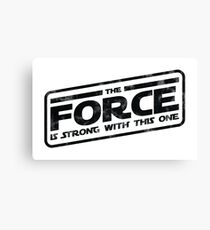 Star Wars - The Force Is Strong With This One Rebel Canvas Print