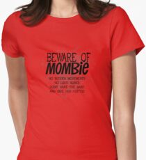 Beware of Mombie  - No Sudden Movements - black text T-Shirt