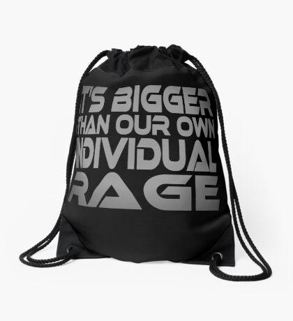 It's Bigger Than Our Own Individual Rage Drawstring Bag