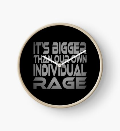 It's Bigger Than Our Own Individual Rage Clock