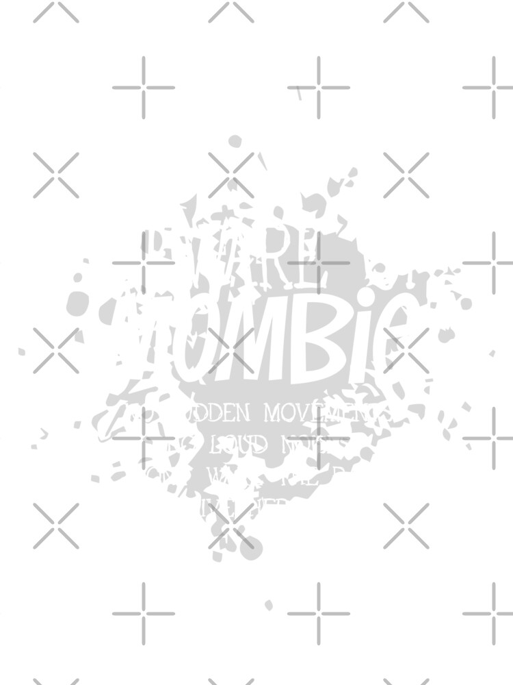 Beware of Mombie  - No Sudden Movements - white text by jitterfly