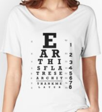 Earth is Flat - Eye Chart Women's Relaxed Fit T-Shirt