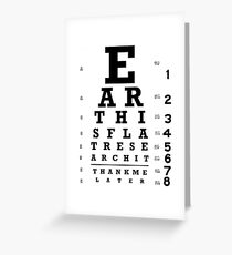 Earth is Flat - Eye Chart Greeting Card