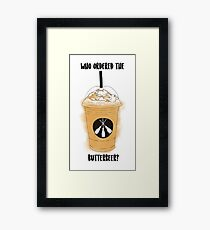 Who Ordered The Butterbeer? Framed Print