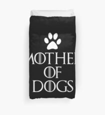 Mother Of Dogs Duvet Cover
