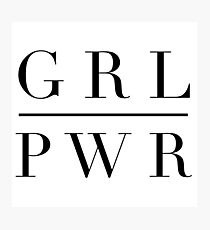GRL PWR GIRL POWER Photographic Print