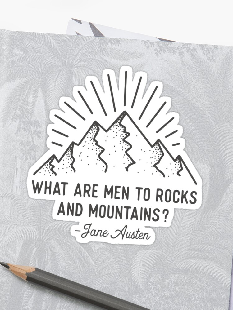 \'What Are Men to Rocks and Mountains Jane Austen Quote Design\' Sticker by  TexasLove
