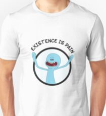 Mr. Meeseeks Existence Is Pain Unisex T-Shirt