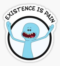 Mr. Meeseeks Existence Is Pain Sticker