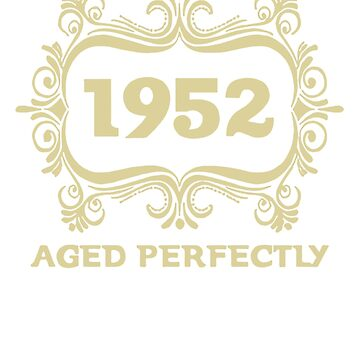 Vintage 1952 (Any Year)  Aged perfectly by zackiShop