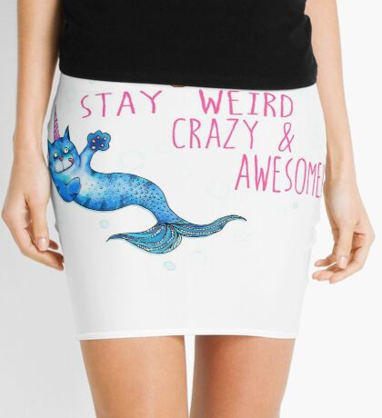 Stay Weird Crazy and Awesome - mermaid cat unicorn Mini Skirt
