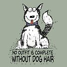 No Outfit Is Complete without Dog Hair by jitterfly