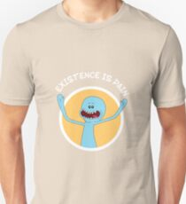 Mr. Meeseeks Existence Is Pain (White Text) Unisex T-Shirt