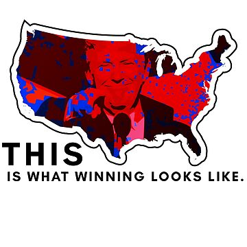 This Is What Winning Looks Like (Trump Victory Electoral Map) by politickler