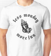Less Monday More Fun T-Shirt