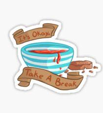 It's OK. Take a Break.  Sticker