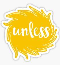 Unless Someone Like You Sticker