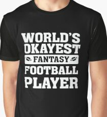 World's Okayest Fantasy Football Player Funny Graphic T-Shirt