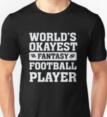World's Okayest Fantasy Football Player Funny Unisex T-Shirt