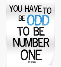 You have to be odd Poster