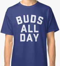 BUDS ALL DAY - 100% proceeds to MLSE Foundation Classic T-Shirt