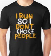Run So I Don't Choke People T-Shirt