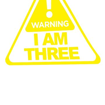 Warning I'm Three by ikbalShop