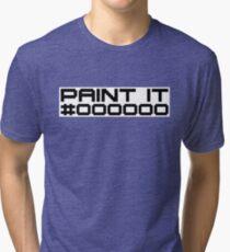 Paint It Black (Black Text White Block Version) Tri-blend T-Shirt