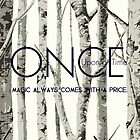 """Once Upon a Time (OUAT) - """"Magic Always Comes with a Price."""" by CanisPicta"""
