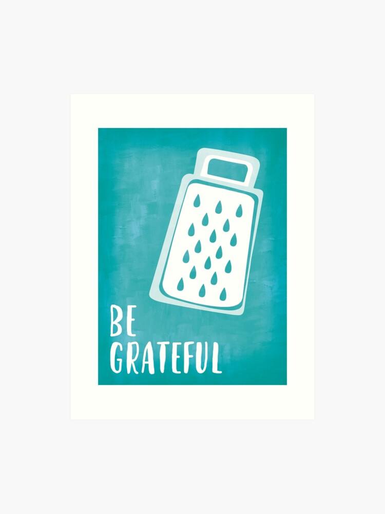 Be Grateful Kitchen Print 4 Of 4 Art Print