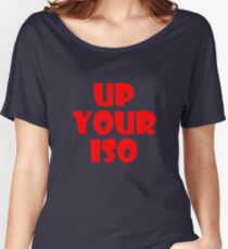 Up Your ISO Women's Relaxed Fit T-Shirt