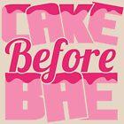 Cake Before Bae 2  by sergiovarela