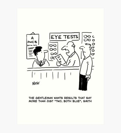 Customer Expects More from the Optician's Eye Test Art Print