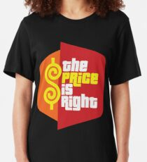 The Price is Right Slim Fit T-Shirt