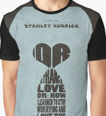 Dr. Strangelove or: How I Learned to Stop Worrying and Love the Bomb Graphic T-Shirt
